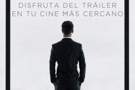 El trailer 50 Sombras por fin en los cines de España desde este viernes
