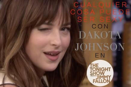 Cualquier cosa puede ser sexy con Dakota Johnson en The Tonight Show