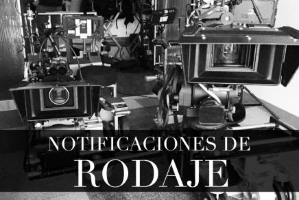 Notificaciones de rodaje para la semana del 14 al 20 de marzo