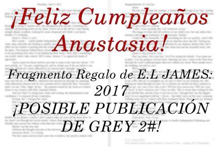 Feliz cumpleaños Anastasia: ¡2017 puede traer la segunda parte de GREY!