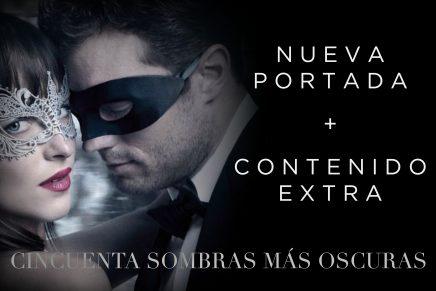 ATENCIÓN: ¡Llega la novela de 50 Sombras Más Oscuras con nueva portada y CONTENIDO EXTRA!