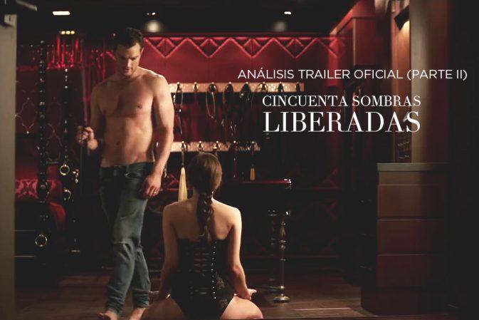 Análisis del trailer oficial de Cincuenta Sombras Liberadas (parte II)