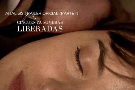 Análisis del trailer oficial de Cincuenta Sombras Liberadas (parte I)